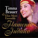 Brauer, Timna & Elias Meiri Ensemble: Flamenco Judaico (CD)