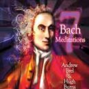 Brel, Andrew & Burns, Hugh: 7 Bach Meditations (CD)
