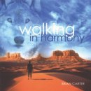 Carter, Brian: Walking in Harmony (CD)