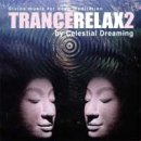 Celestial Dreaming: TranceRelax Vol. 2 (CD)