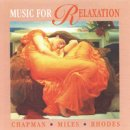 Chapman & Miles & Rhodes: Music for Relaxation (CD)