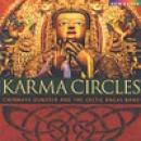 Dunster, Chinmaya and The Celtic Ragas Band: Karma Circles (CD)