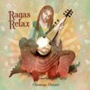 Dunster, Chinmaya: Ragas Relax (CD)