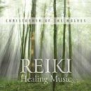 Christopher of the Wolves: Reiki Healing Music (CD)
