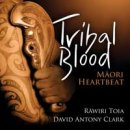 Clark, Anthony David & Toia, Rawiri: Tribal Blood (CD)