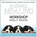 Davis, Holly & Parish, Elizabeth: Animal Healing Workshop (engl. CD)