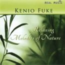 Fuke, Kenio: Relaxing Melodies of Nature (CD)