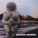 Gass, Robert: Ancient Mother (CD)