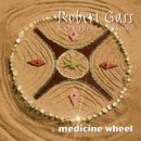 Gass, Robert: Medicine Wheel (CD) -A