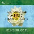 Gaynor, Mitchell Dr.: Music for Sound Healing (2 CDs)