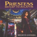 Goodall, Medwyn: Priestess Return to Atlantis (CD)