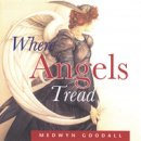 Goodall, Medwyn: Where Angels Tread (CD)