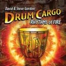 Gordon, David & Steve: Drum Cargo - Rhythms of Fire (CD)