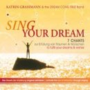 Grassmann, Katrin: Sing Your Dream (CD)