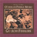 Gu-Achi Fiddlers: Old Time Oodham Fiddle Music (CD)