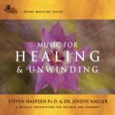 Halpern, Steven & Nagler, J. Dr.: Music for Healing and Unwinding (2CDs)