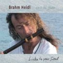 Heidl, Brahm: Listen to Your Soul (CD)