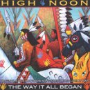 High Noon: The Way it All Began (CD)
