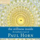 Horn, Paul: The Stillness Inside (CD)