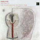 Inkuyo: Pachakuti - The Overturning of Space-Time (CD)