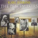 Jenkins, Karl: The Peacemakers (CD)