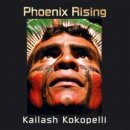 Kailash Kokopelli: Phoenix Rising (CD)