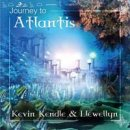 Kendle, Kevin & Llewellyn: Journey to Atlantis (CD)