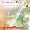 Liquid Bloom: Shamans Eye (CD)