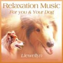 Llewellyn: Relaxation Music for You & Your Dog (CD)