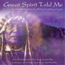 Looking Coyote, Michael: Great Spirit told me (CD)