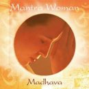 Madhava: Mantra Woman (CD)