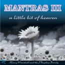 Marshall, Henry: Mantras III - A Little Bit of Heaven (CD)