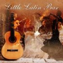Mayi, Lila: Little Latin Bar (CD)