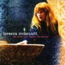 McKennitt, Loreena: The Wind That Shakes The Barley (CD)