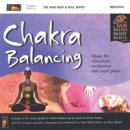 Mind Body Soul Series: Chakra Balancing (CD)