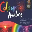 Mind Body Soul Series: Colour Healing (CD)
