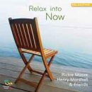 Moore, Rickie & Marshall, Henry: Relax Into Now (CD)