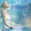 Morgan, Kit: Glidepath - Soothe the Spirit (CD)