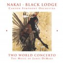 Nakai & Black Lodge Singers: Two World Concerto - by...