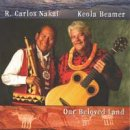Nakai, Carlos & Beamer, Keola: Our Beloved Land (CD)