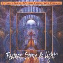 Nakai, Carlos & Eaton, William: Feather, Stone & Light (CD)