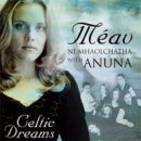 Ni Mhaolchatha, Meav with Anuna: Celtic Dreams (CD)