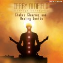 Oldfield, Terry & Soraya: Chakra Clearing & Healing...