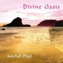 Pepe, Michel: Divine Oasis (CD)
