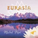 Pepe, Michel: Eurasia (CD)