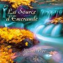 Pepe, Michel: La Source dEmeraude (CD)