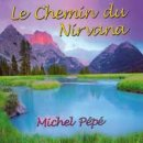 Pepe, Michel: Le Chemin du Nirvana (CD)