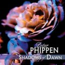 Phippen, Peter: Shadows of Dawn (CD)