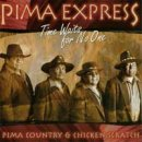 Pima Express: Time Waits for No One (CD)