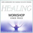 Price, Vince & ONeill, Mandy: Healing Workshop (engl. CD)